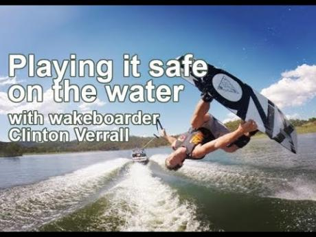 Playing it safe on the water - with wakeboarder Clinton Verrall